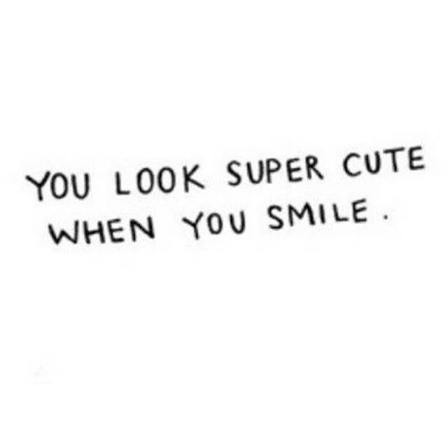 You Look Super Cute When You Smile Love Quotes