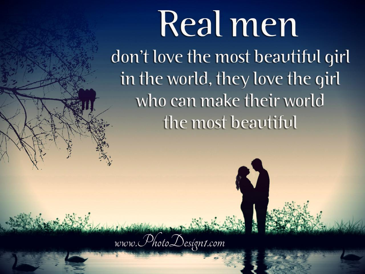 Real Men Dont Love The Most Beautiful Girl In The World They Love