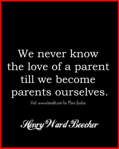 Parents Quotes We Never Know The Love Of A Parent Till We Become Parents Ourselves