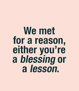 People Come In Your Life Either As Blessing Or Lesson Quotes  You