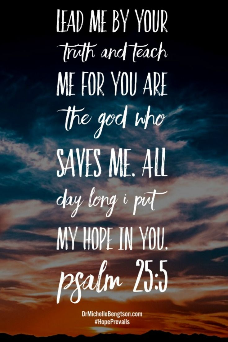 Lead Me By Your Truth And Teach Me For You Are The Who Saves Me C B Scripture For The Dayfathers Day Bible Versepeace