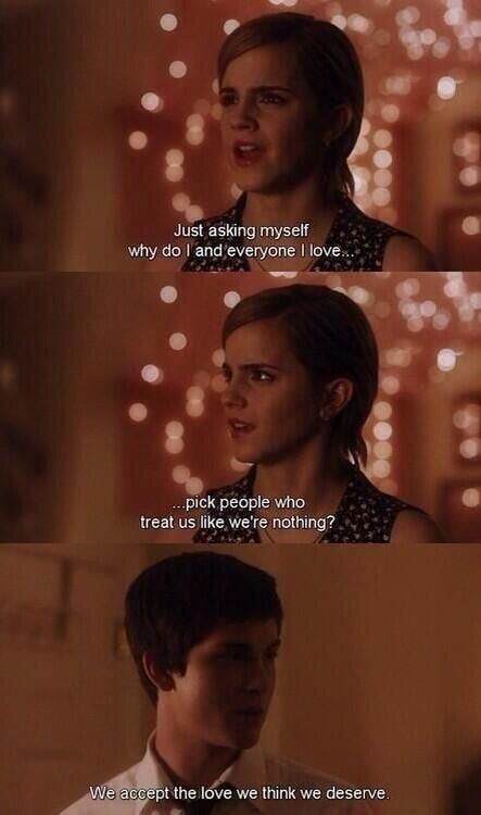 We Accept The Love We Think We Deserve The Perks Of Being A Wallflower This Quote Man O Man Words Of Wisdom Pinterest Movie Tvs Ands