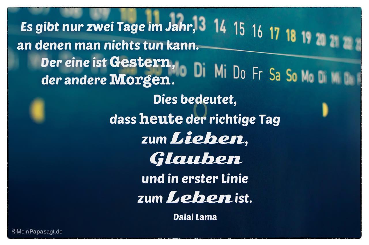 Kalender Mit Dem Dalai Lama Zitat Es Gibt Nur Zwei Tage Im Jahr An