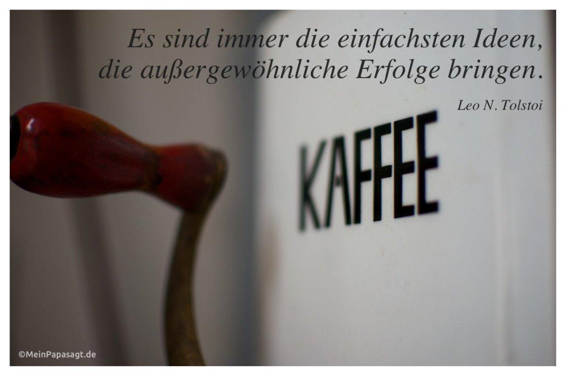 Alte Kaffeemuhle Mit Dem Tolstoi Zitat Es Sind Immer Einfachsten Ideen Ausergewohnliche