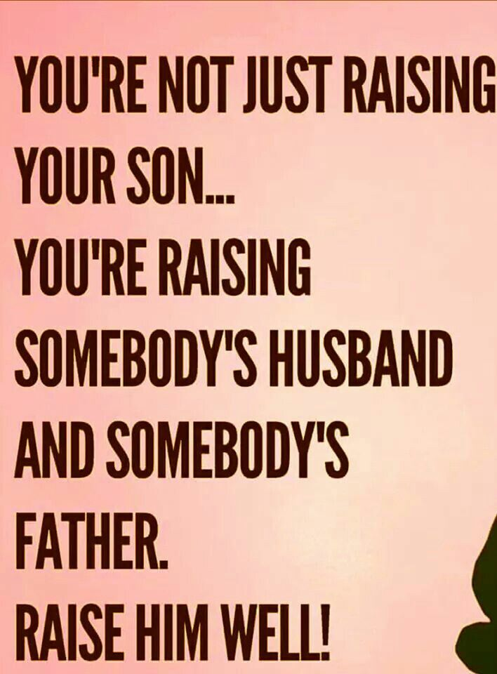 So Many Moms Dont Realize That One Day Their Sons Will Get Married And Have Children One Day Too Son Quotes Pinterest Sons Child And Parents