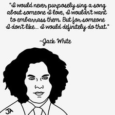 Stuff Jack White Says In Il Rated Form