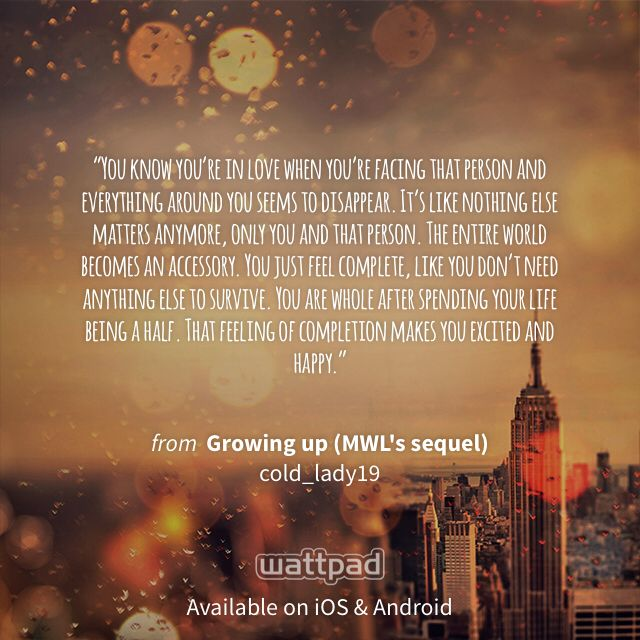 Love This Quote From The Story Growing Up The Sequel To My Wattpad Love On