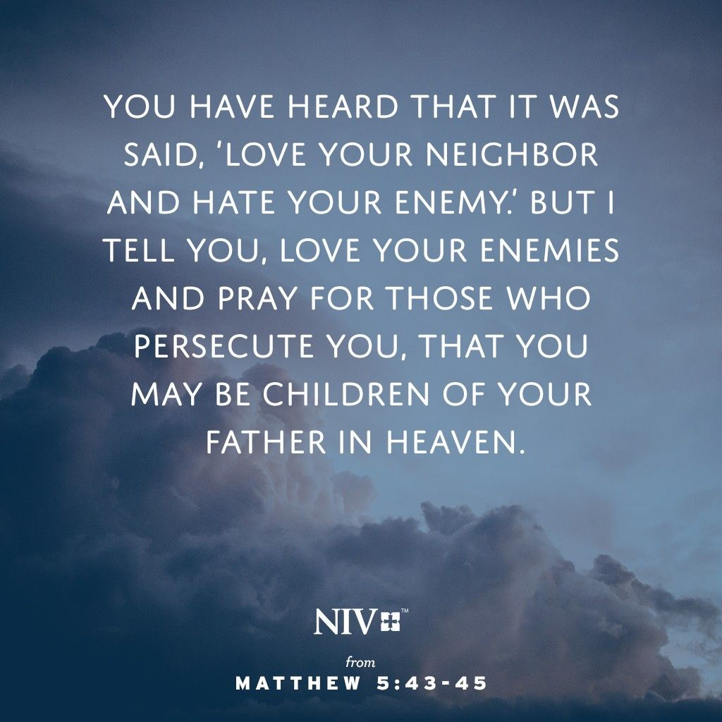 Scripture About Loving Not Just Your Neighbors But Also Your Enemies And Praying For Them