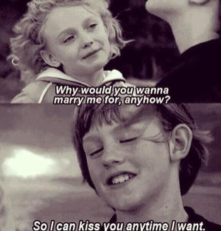Famous Movie Love Quotes Girl Ask Why Would You Wanna Marry Me For Anyhow And Boy