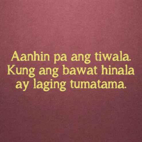 True Tagalog Love Quotes  Aanhin Pa Ang Tiwala Kung Bawat Hinala Ay Laging Tumatama