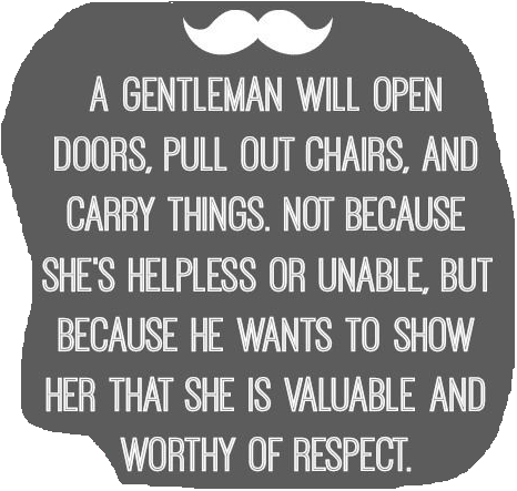 A Gentleman Wants To Show His Partner That She Is Valuable And Worthy Of Respect