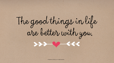 Good Things Love Quotes Of The Day Life Are Better With You Valentines Inspirational Image Heart