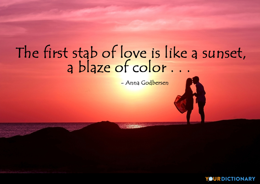The First Stab Of Love Is Like A Sunset A Blaze Of Color Anna