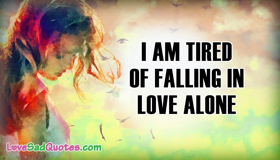 I Am Tired Of Falling