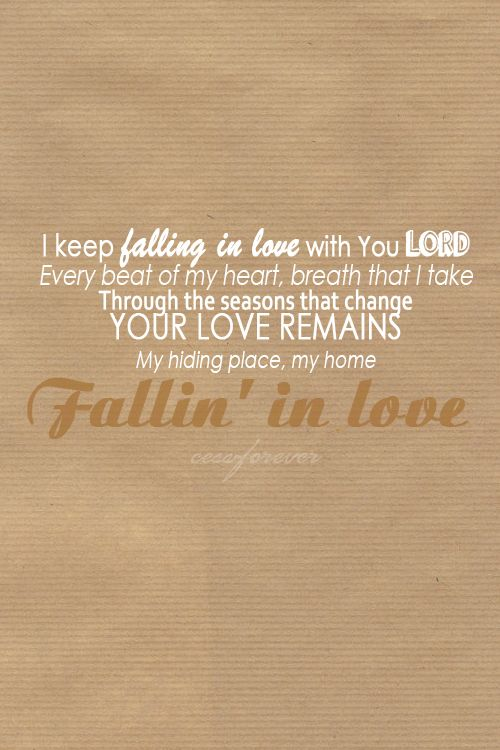 I Keep Falling With Lord Every Beat Heart Breath Bible Quotes On Love And  Marriage Remains
