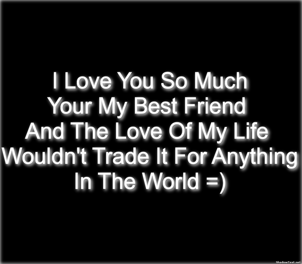 I Love You Best Friend Quotes I Love My Best Friend Quotes Quotesgram