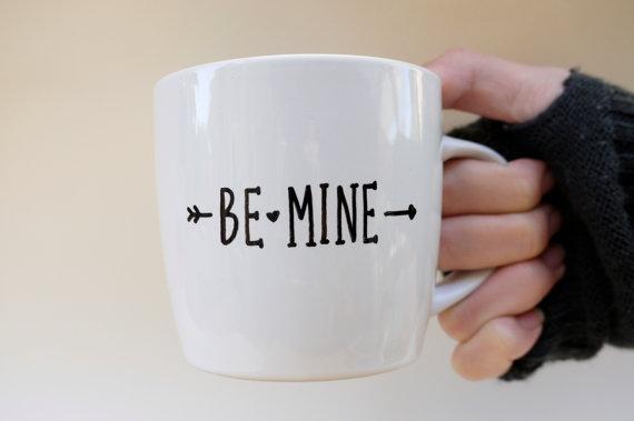 Be Mine Coffee Mug Long Distance Love Mug Love Quote On Mugs Unique Birthday Gift For Her Cute Boyfriend Mug Idea Arrow Coffee Mug