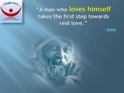 Self Love Quotes Osho On Loving Yourself At Inhale Love A Man Who Loves