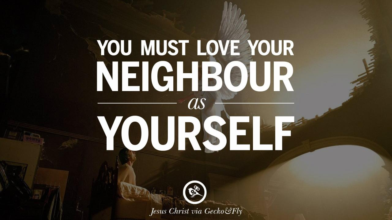 You Must Love Your Neighbour As Yourself Jesus Christ