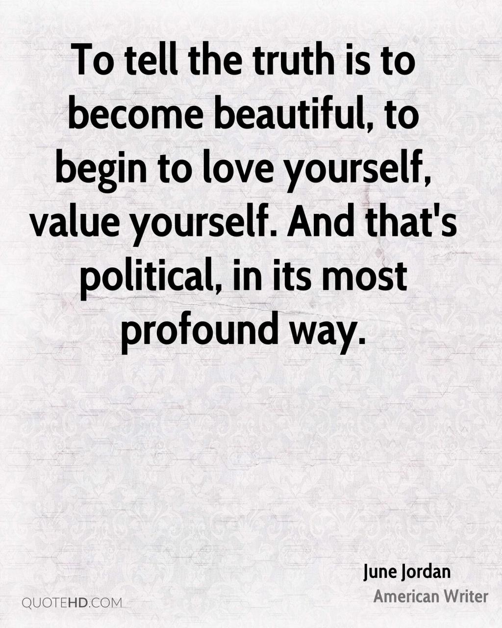 To Tell The Truth Is To Become Beautiful To Begin To Love Yourself Value