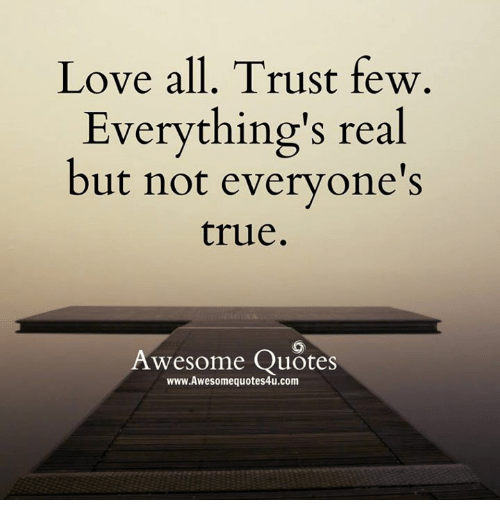 Love Memes And True Love All Trust Few Everythings Real But Not