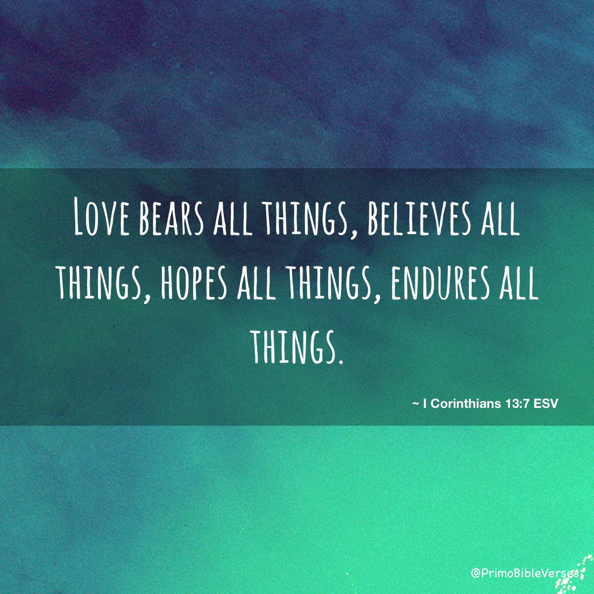 Love Bears All Things Believes All Things Hopes All Things Endures All Things
