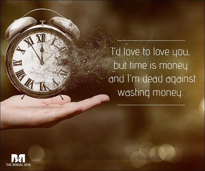 Love Is Waste Of Time Quotes Time Is Money