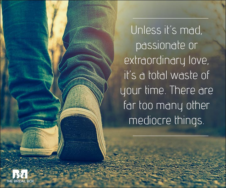 Love Is Waste Of Time Quotes Mediocre Thigs