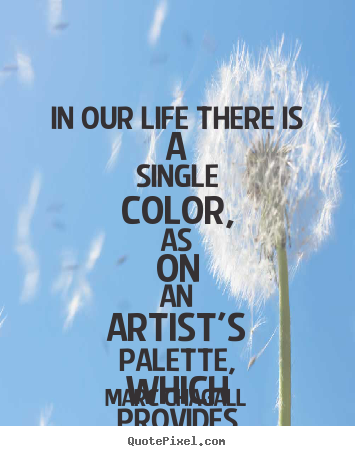 Make Image Quote About Love In Our Life There Is A Single Color As