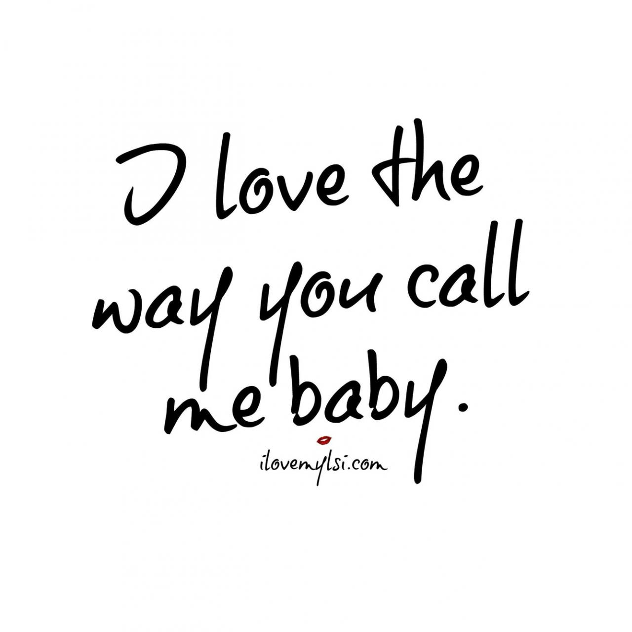 Love Quote For Hubby I Love The Way You Me Baby Tell Me