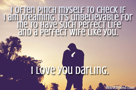 Love Quotes For Wife I Often Pich Myself To Check If I Am Dreaming Its Unbelievable