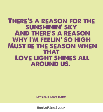 Love Quote Theres A Reason For The Sunshinin Sky And