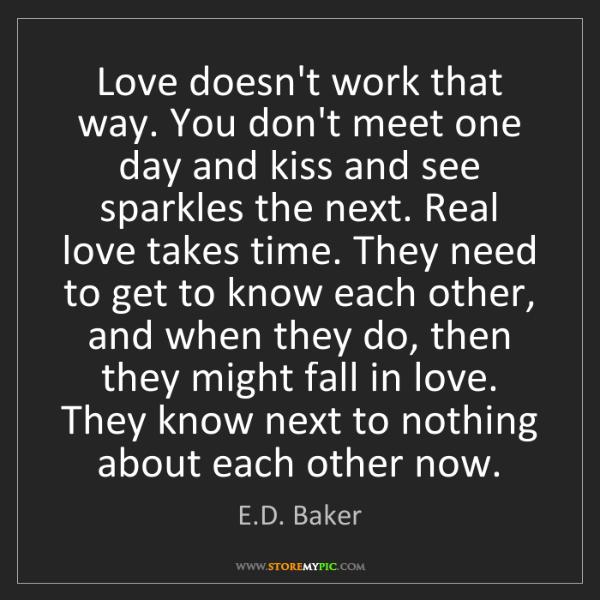E D Baker Love Doesnt Work That Way You Dont Meet
