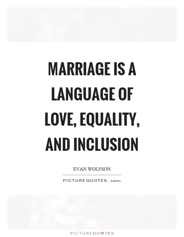 Marriage Is A Language Of Love Equality And Inclusion Picture Quote