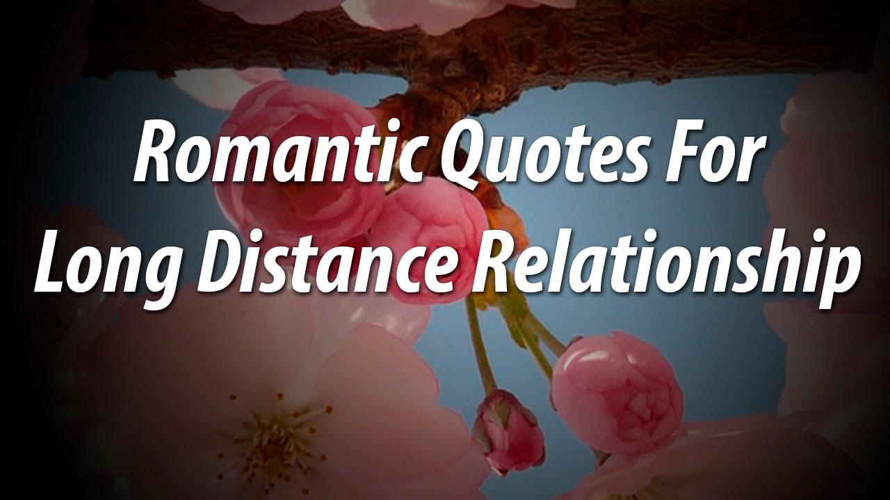 Beautiful Romantic Quote For Long Distance Relationship  E  A Just Love Quotes You