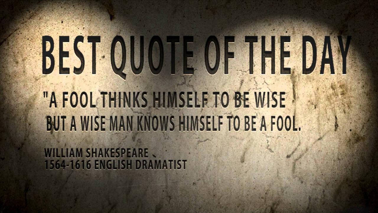 Best Quote Of The Day William Shakespeare A Fool