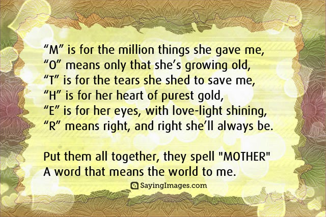 E Is For Her Eyes With Love Light Shining R Means Right And Right Shell Always Be Put Them All Together They Spell Mother