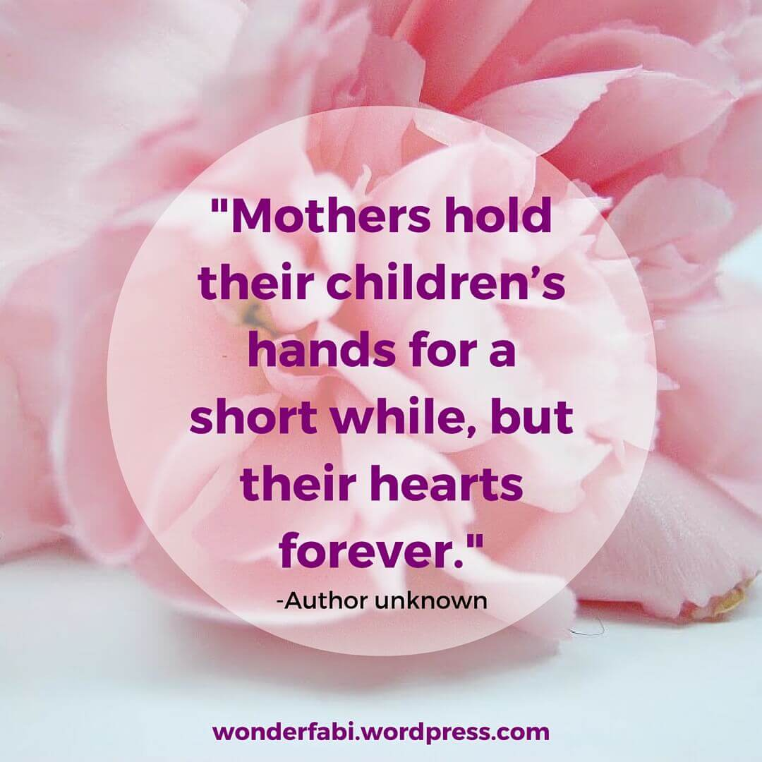 Inspiring Mothers Day Quotes That You Will Love