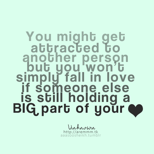 You Wont Simply Fall In Love If Someone Else Is Still Holding A Big