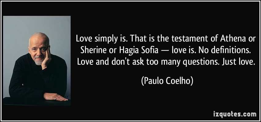 Love Simply Is That Is The Testament Of Athena Or Sherine Or Hagia Sofia More Paulo Coelho Quotes
