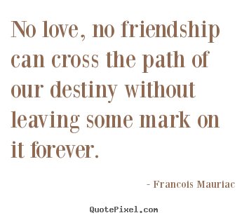 Create Your Own Picture Quotes About Love No Love No Friendship Can Cross The