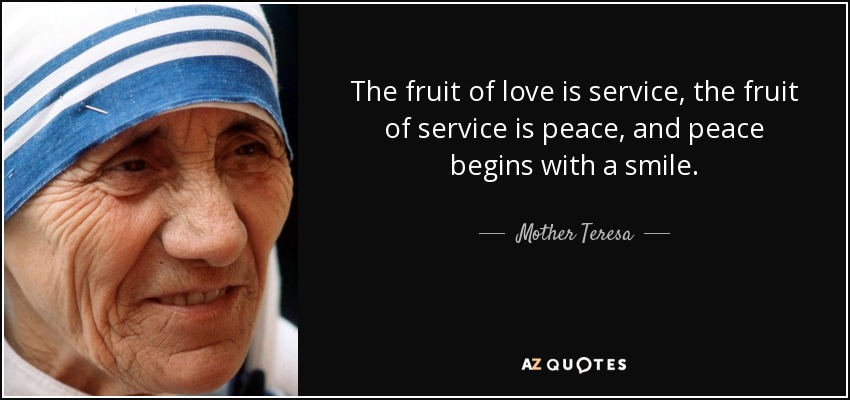 The Fruit Of Love Is Service The Fruit Of Service Is Peace And Peace