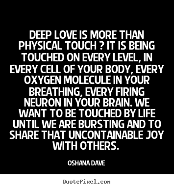 Love Sayings Deep Love Is More Than Physical Touch It Is Being