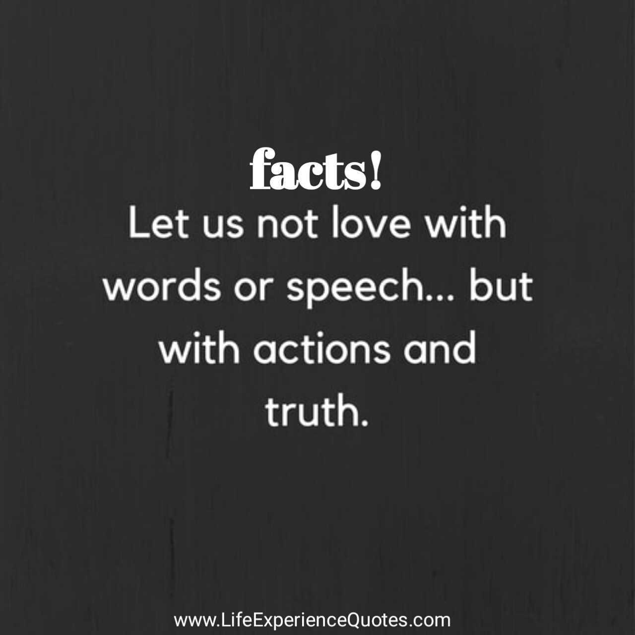 Quotes Real Life Experience This Is Real Fact Lets Not Love With Words S Chbut
