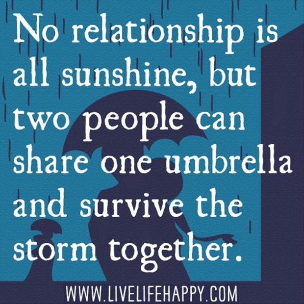 Relationship Sunshine Together Love Quotes Know Need Takes Certain Sometimes What Lack People Share Umbrella Survive