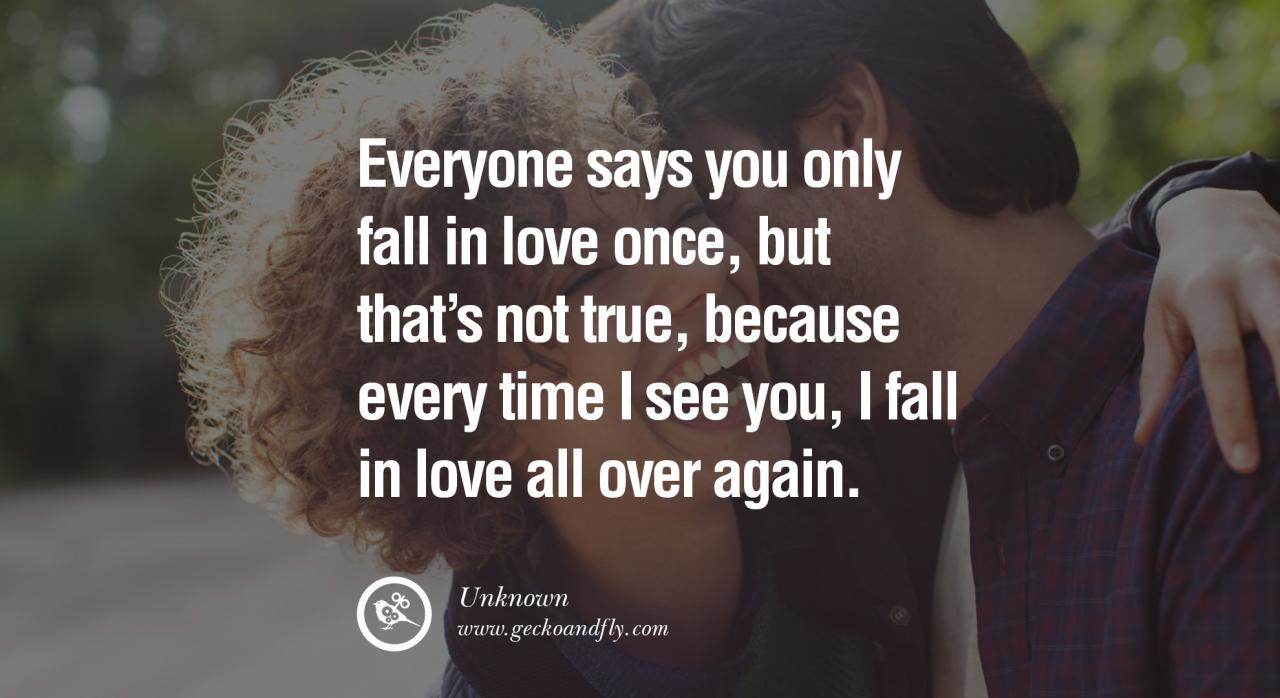 Quotes About Love Everyone Says You Only Fall In Love Once But Thats Not True