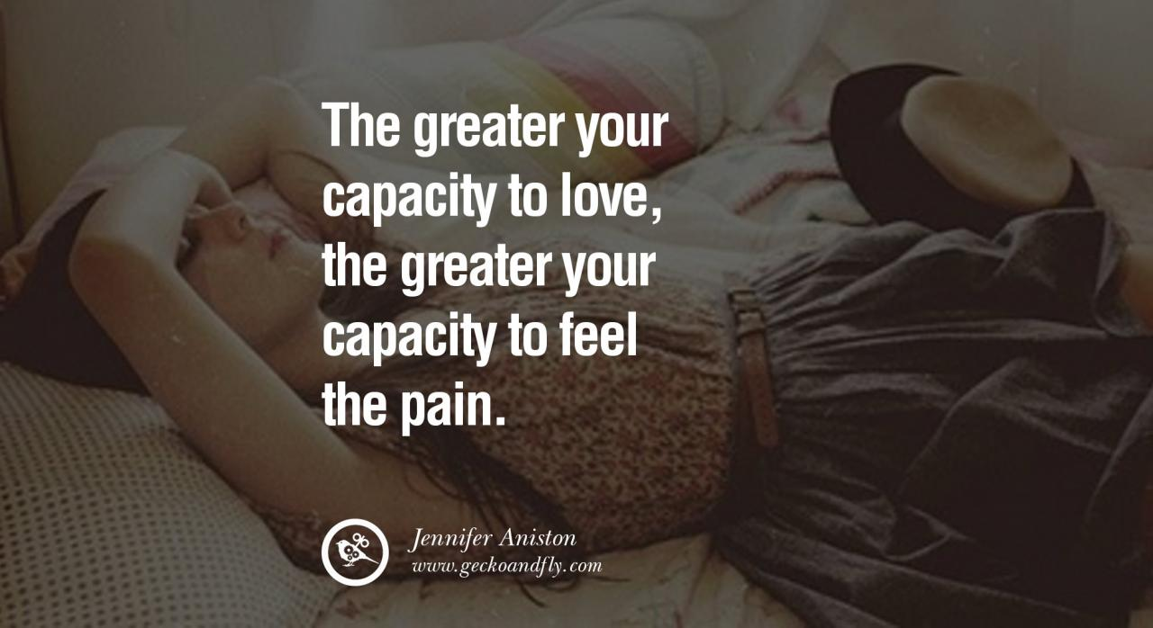 Quotes About Love The Greater Your Capacity To Love The Greater Your Capacity To Feel