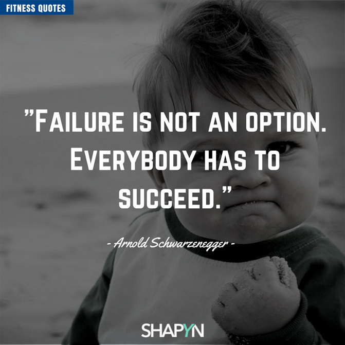 Failure Is Not An Option Zitat Von Arnie