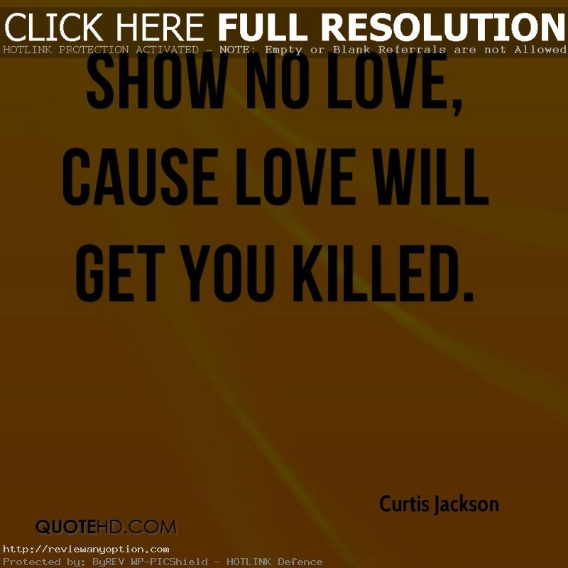 Show No Love Feel No Pain Quotes