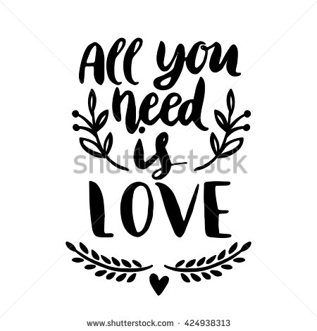 Quote All You Need Is Love Hand Drawn Typography Poster For Greeting Cards